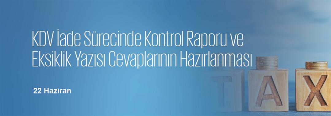 KDV İade Sürecinde Kontrol Raporu ve...