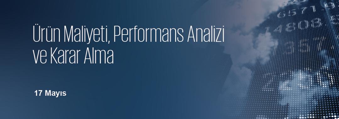 Ürün Maliyeti, Performans Analizi ve Karar Alma