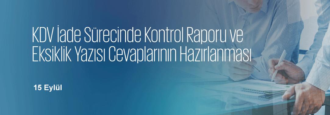 0.16.1 KDV İade Sürecinde Kontrol Raporu ve Eksikl